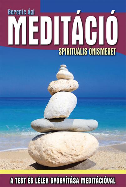 Meditáció – Spirituális önismeret