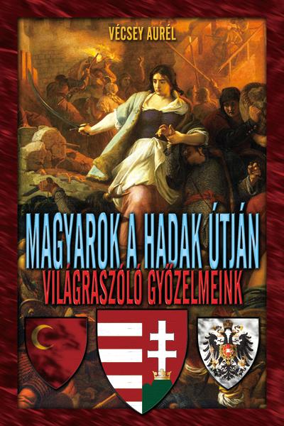 Magyarok a hadak útján – győzelmeink