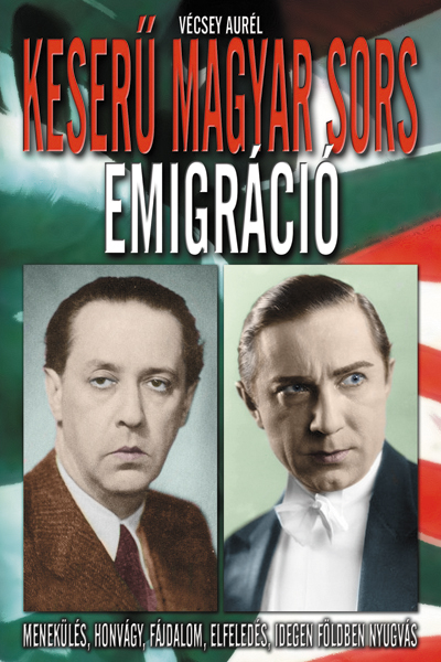 Keserű magyar sors – Emigráció