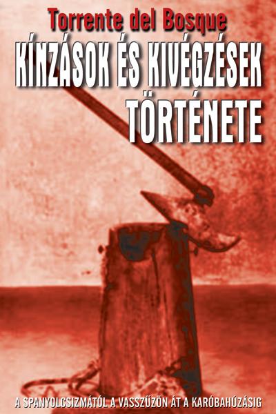 Kínzások és kivégzések