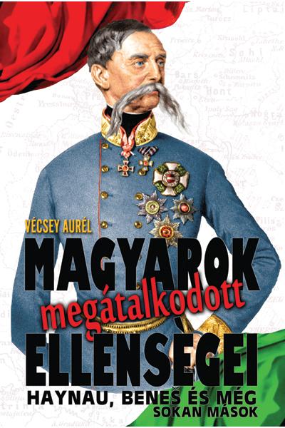 Magyarok megátalkodott ellenségei
