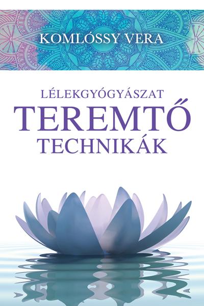 Lélekgyógyászat – Teremtő technikák