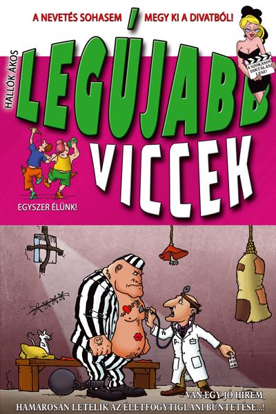 LEGÚJABB VICCEK