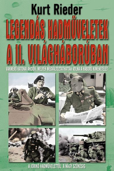 Legendás hadműveletek a II. világháborúban
