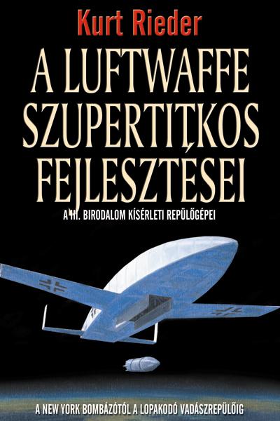 A Luftwaffe titkos fejlesztései
