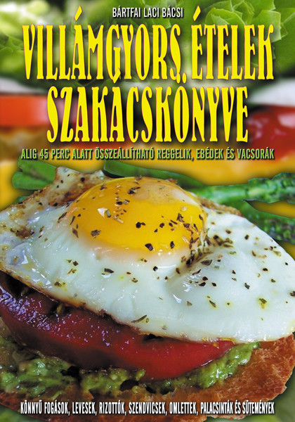 Villámgyors ételek szakácskönyve