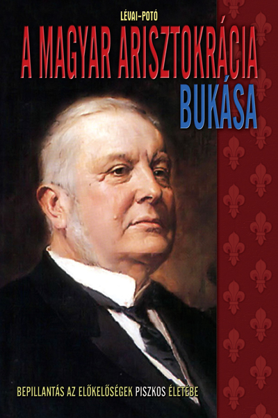 A magyar arisztokrácia I.