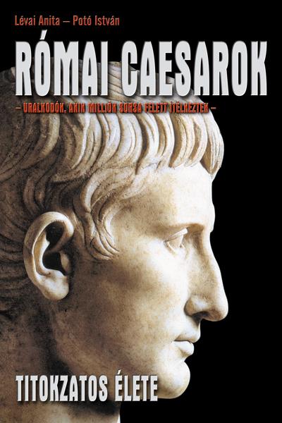 Római caesarok titokzatos élete