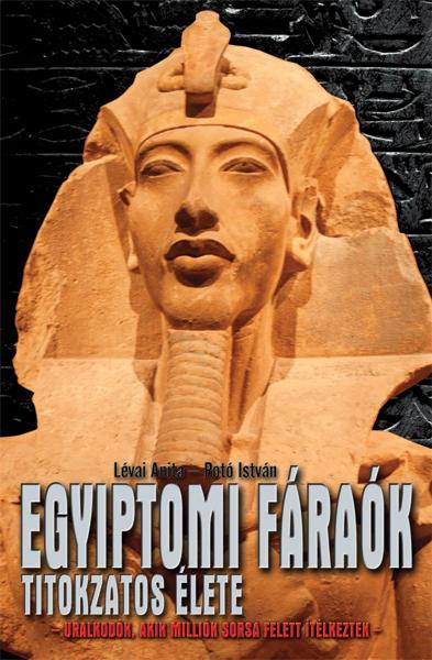 Egyiptomi fáraók titokzatos élete