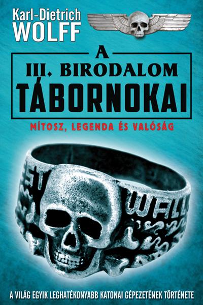 A III. BIRODALOM TÁBORNOKAI
